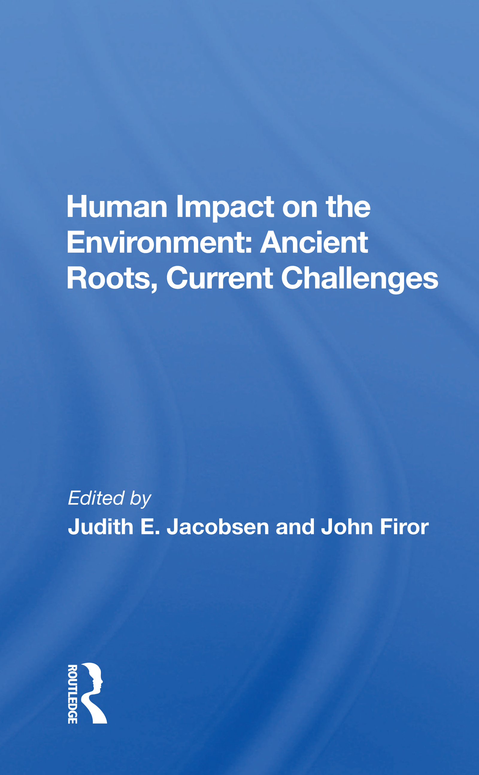 Human Impact on the Environment: Ancient Roots, Current Challenges