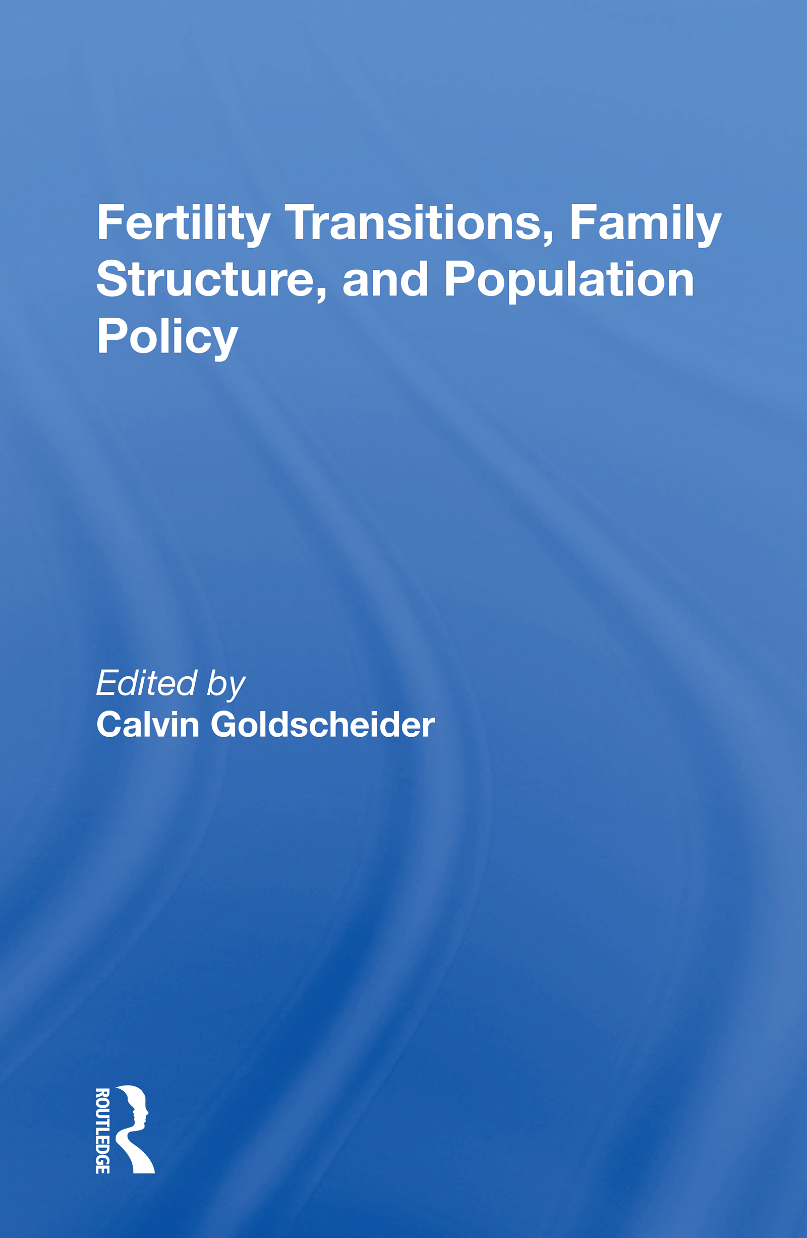 Fertility Transitions, Family Structure, and Population Policy