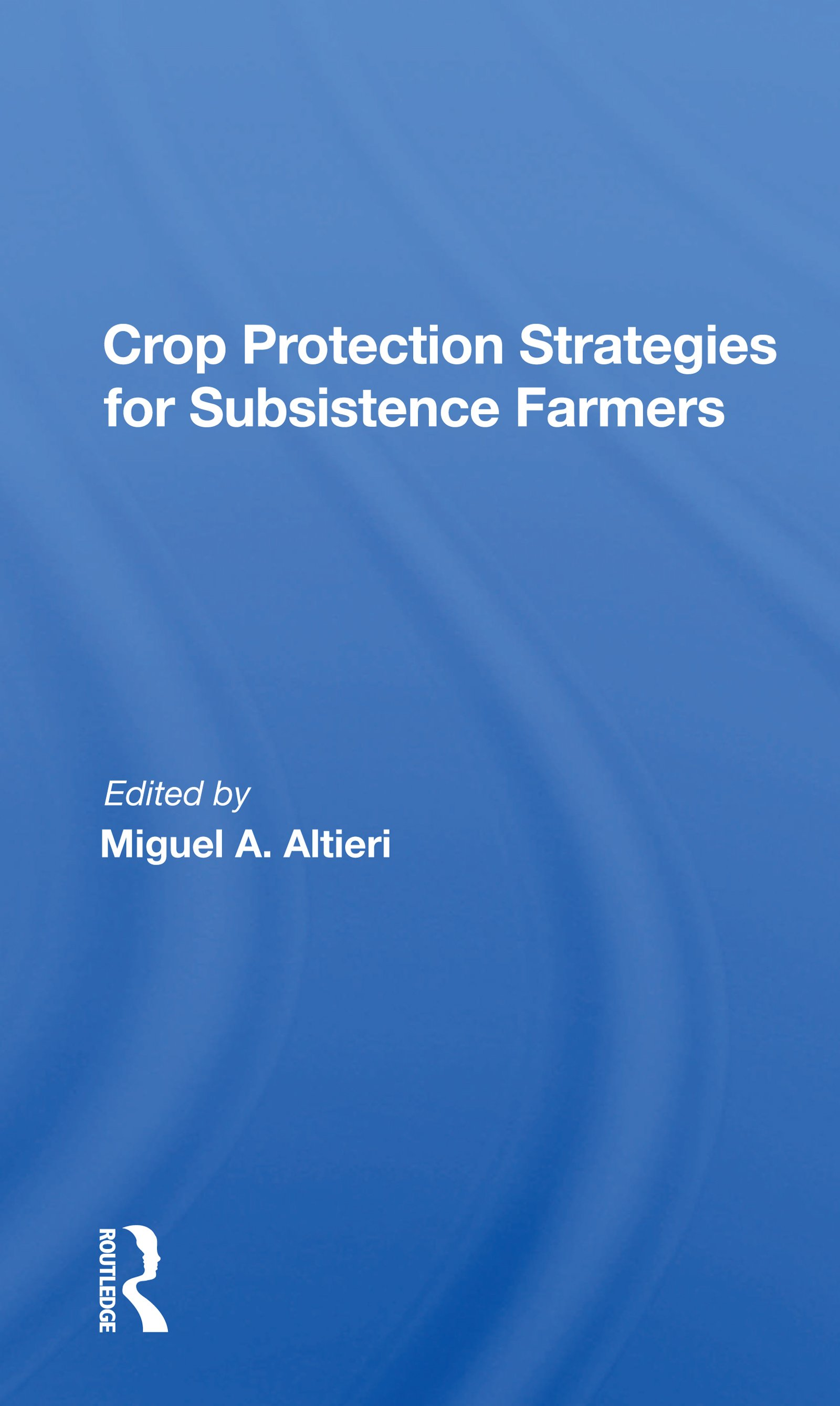 Crop Protection Strategies for Subsistence Farmers