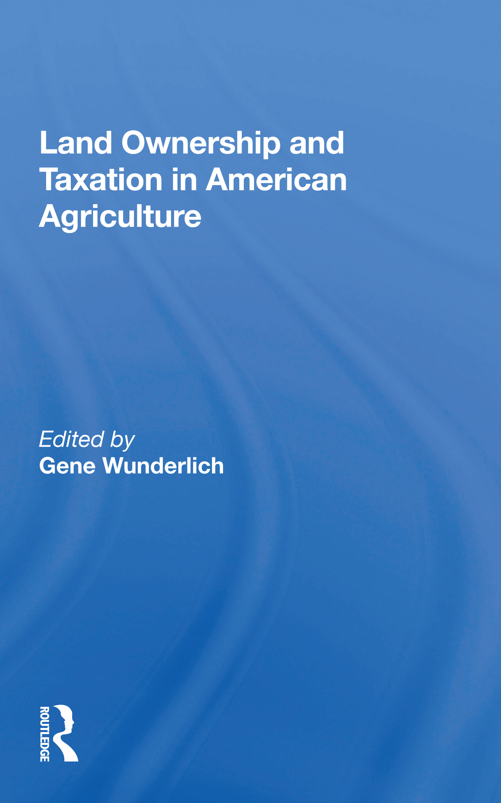 Land Ownership and Taxation in American Agriculture
