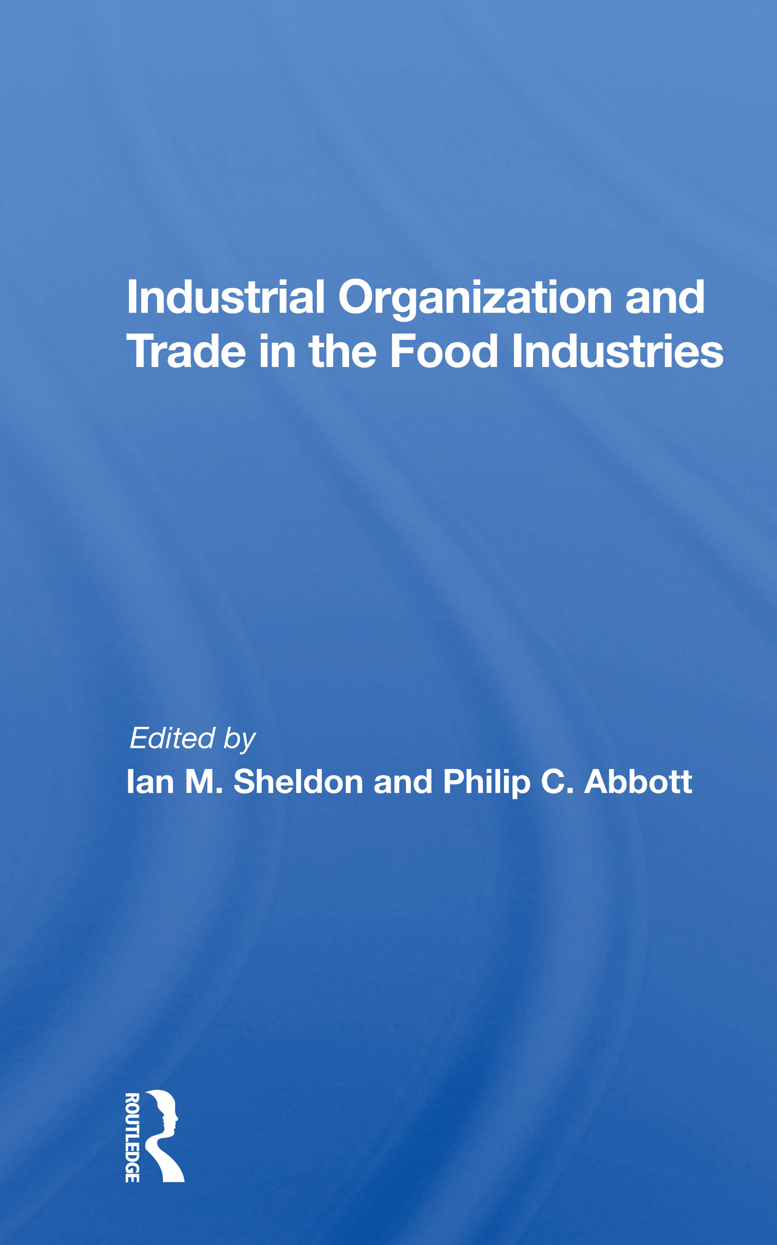 Industrial Organization And Trade In The Food Industries