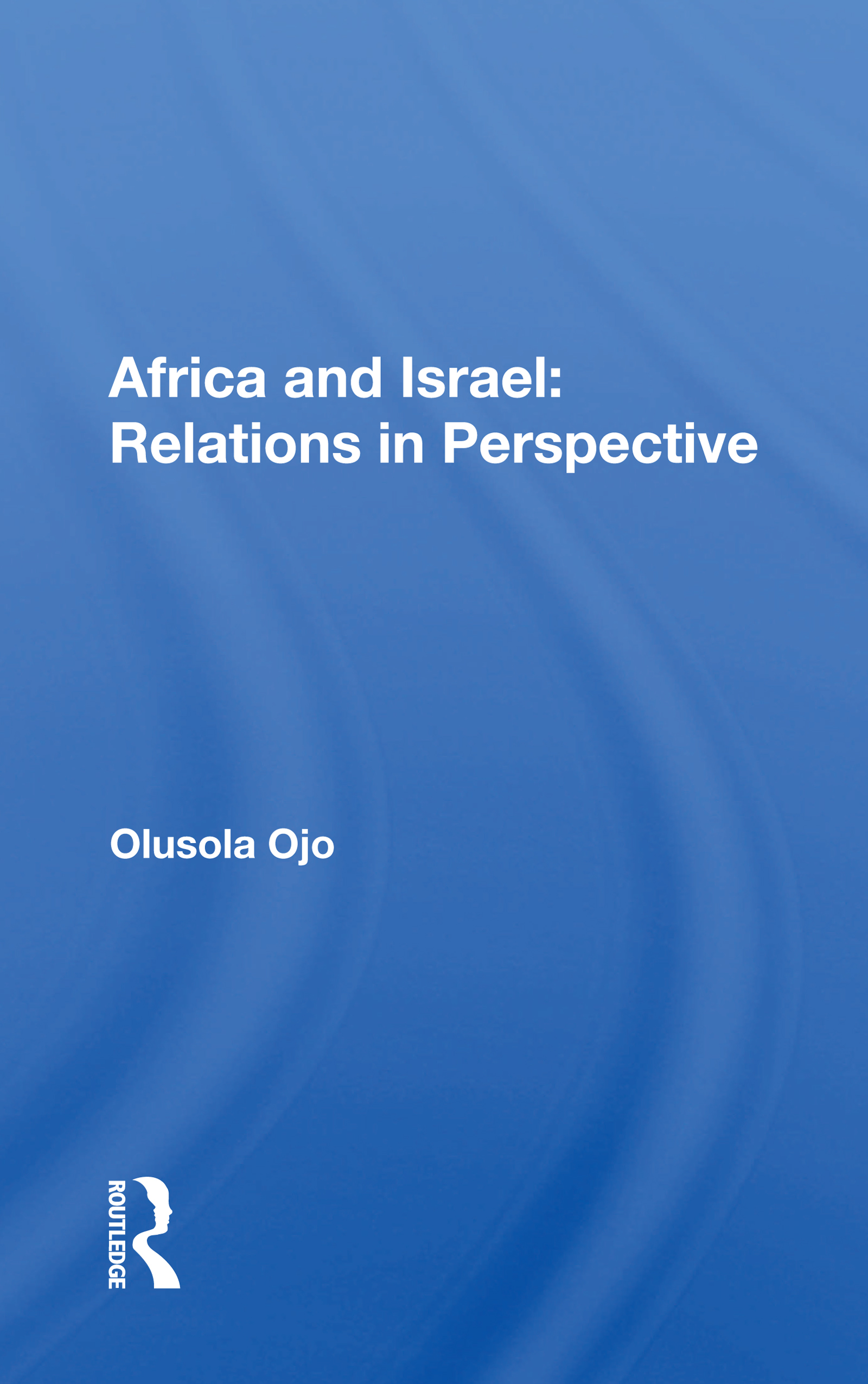 Africa and Israel: Relations in Perspective