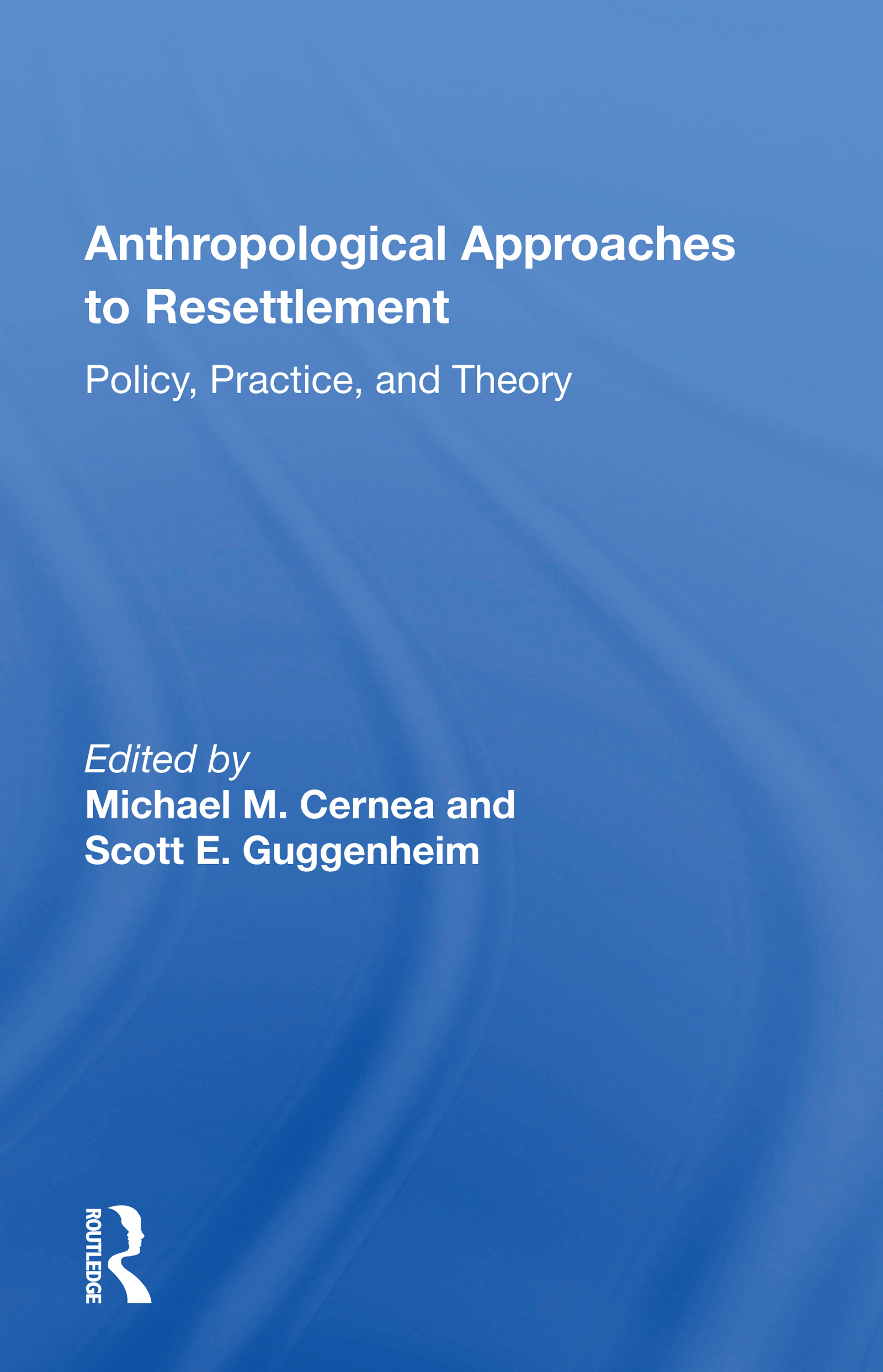Anthropological Approaches to Resettlement