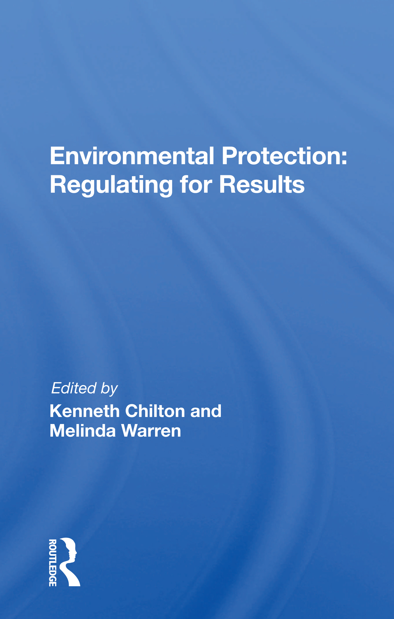 Environmental Protection: Regulating for Results