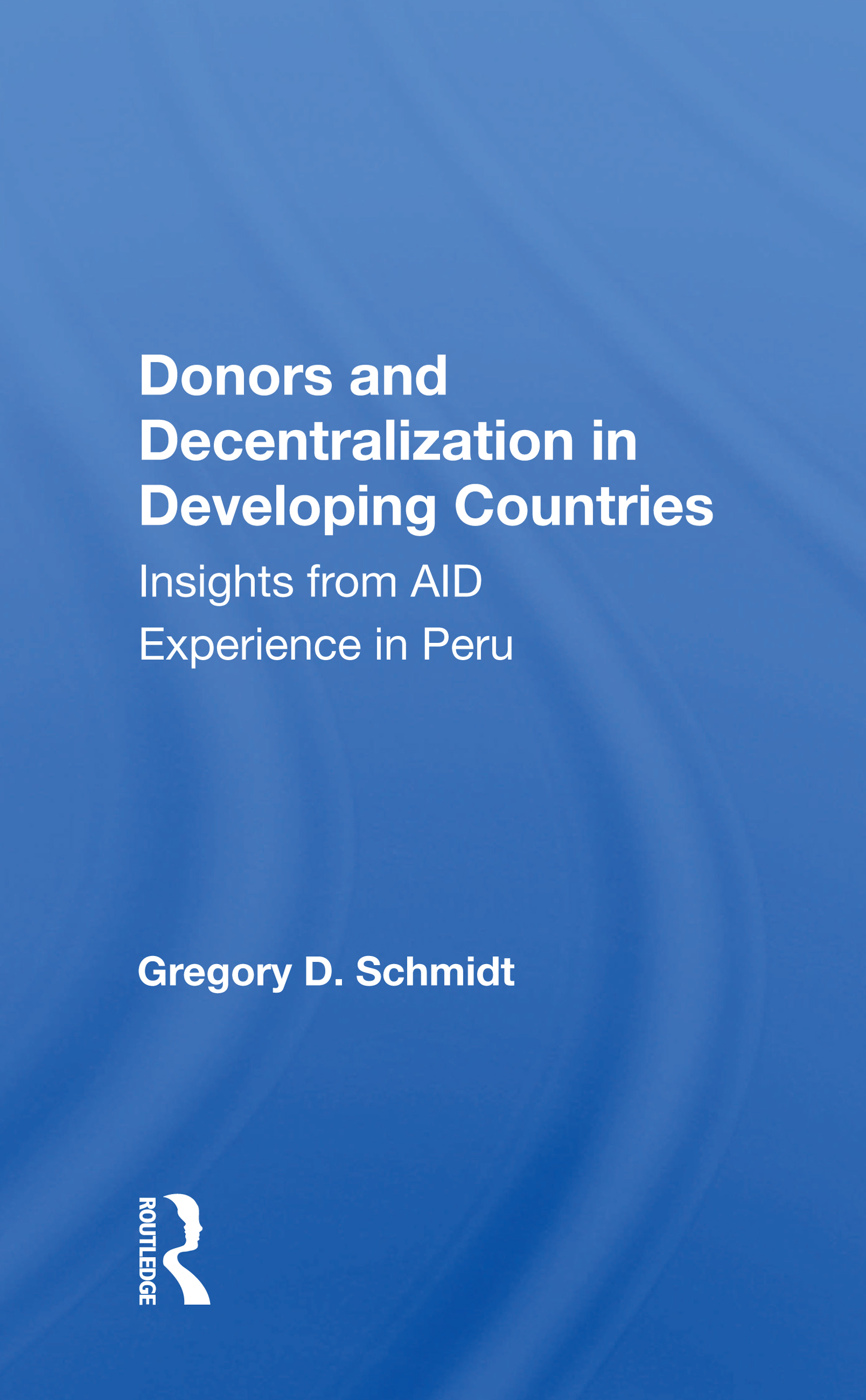 Donors and Decentralization in Developing Countries