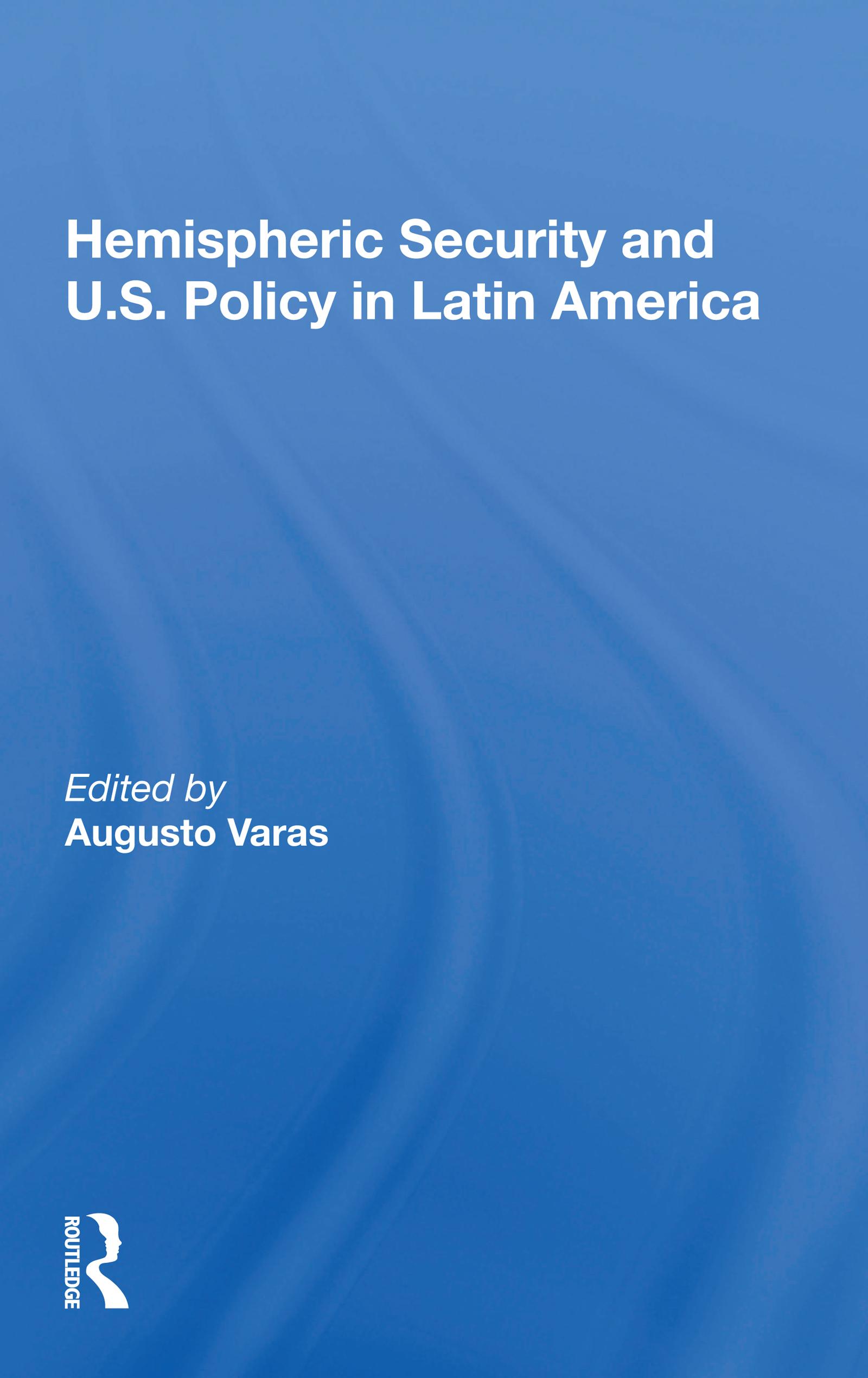 Hemispheric Security and U.S. Policy in Latin America