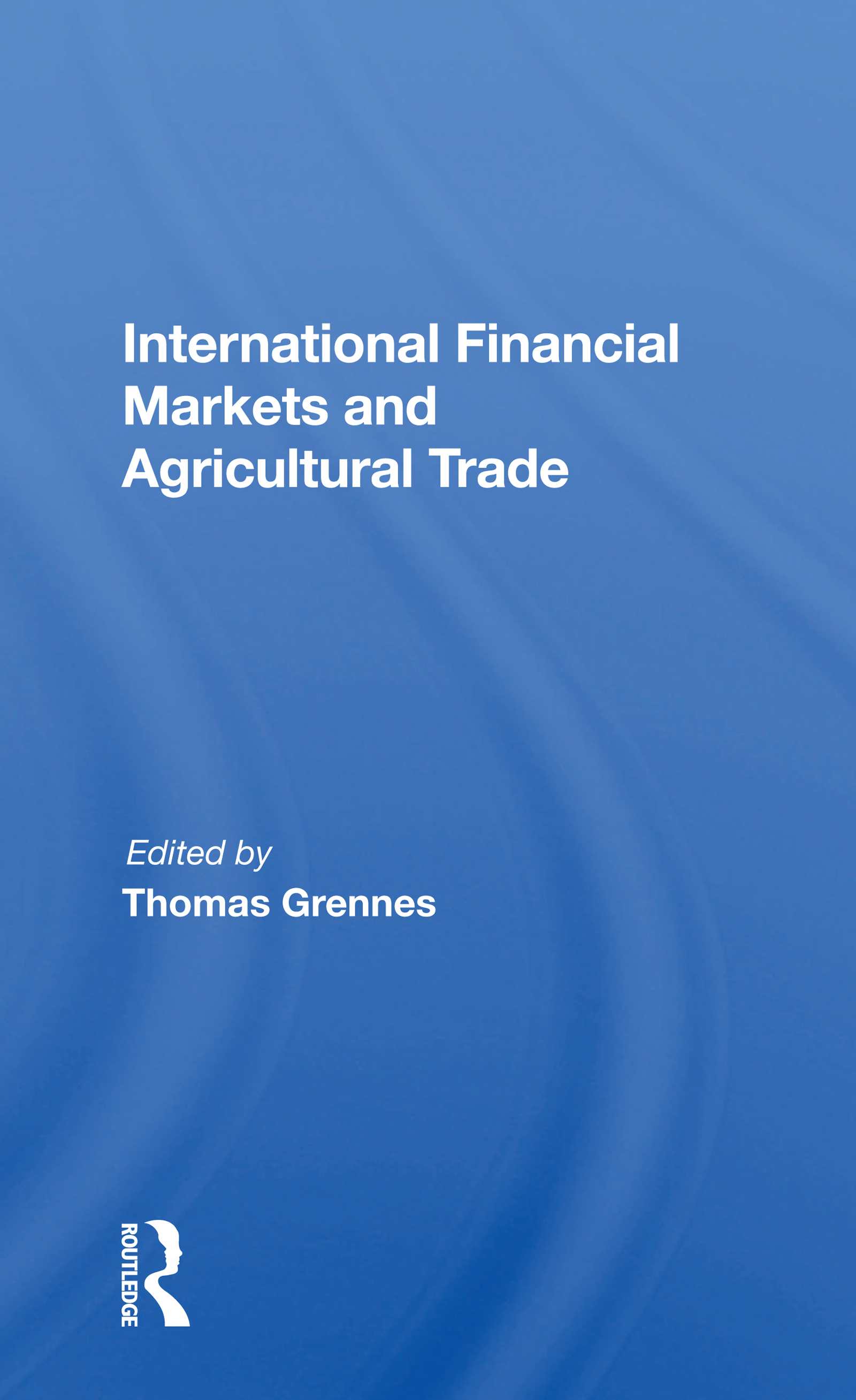 International Financial Markets And Agricultural Trade