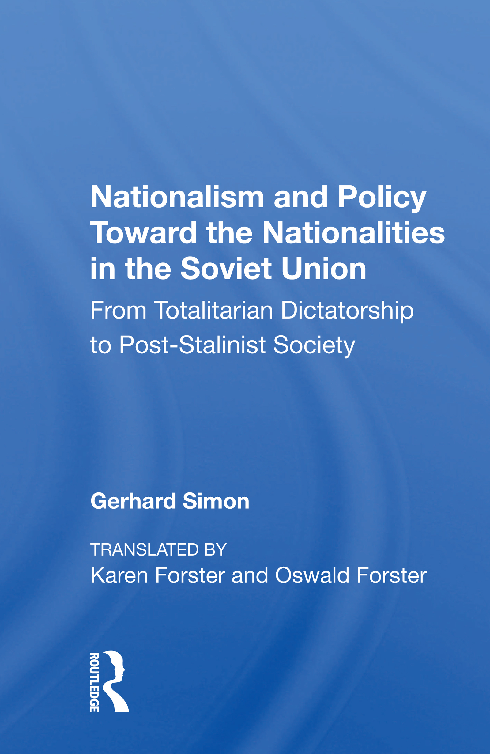 Nationalism and Policy Toward the Nationalities in the Soviet Union