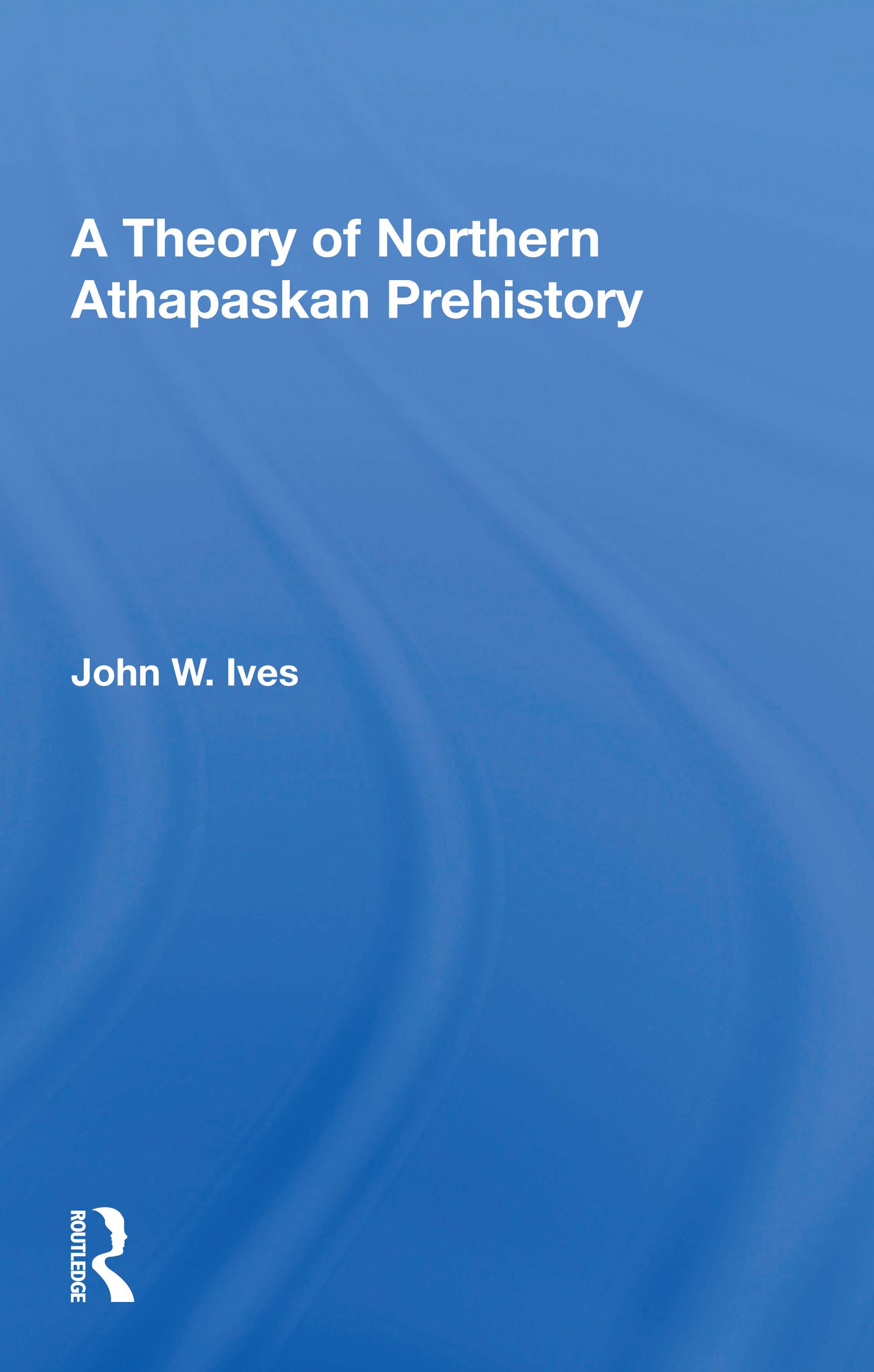 A Theory of Northern Athapaskan Prehistory