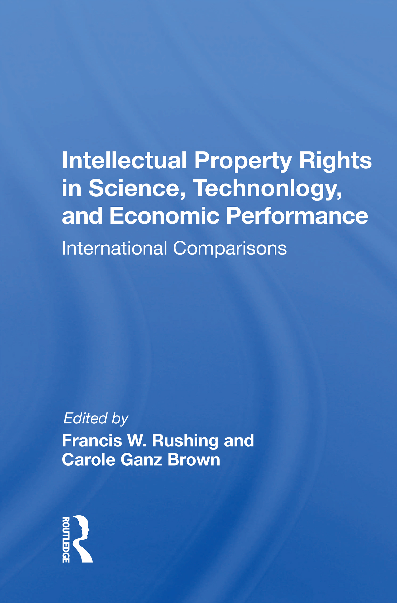 Intellectual Property Rights in Science, Technology, and Economic Performance