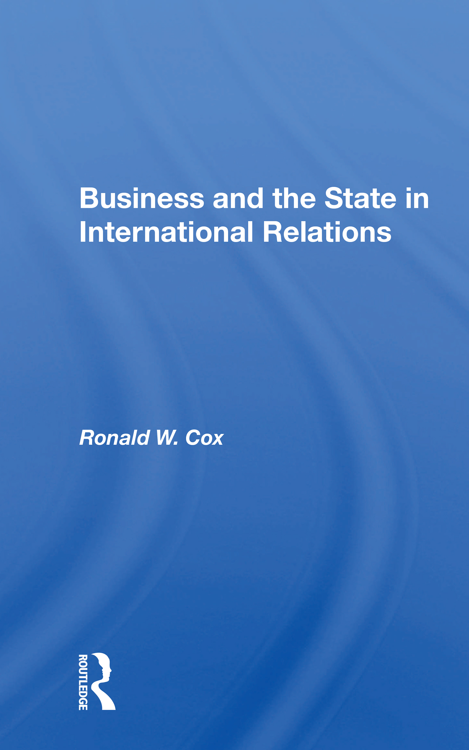 Business and the State in International Relations