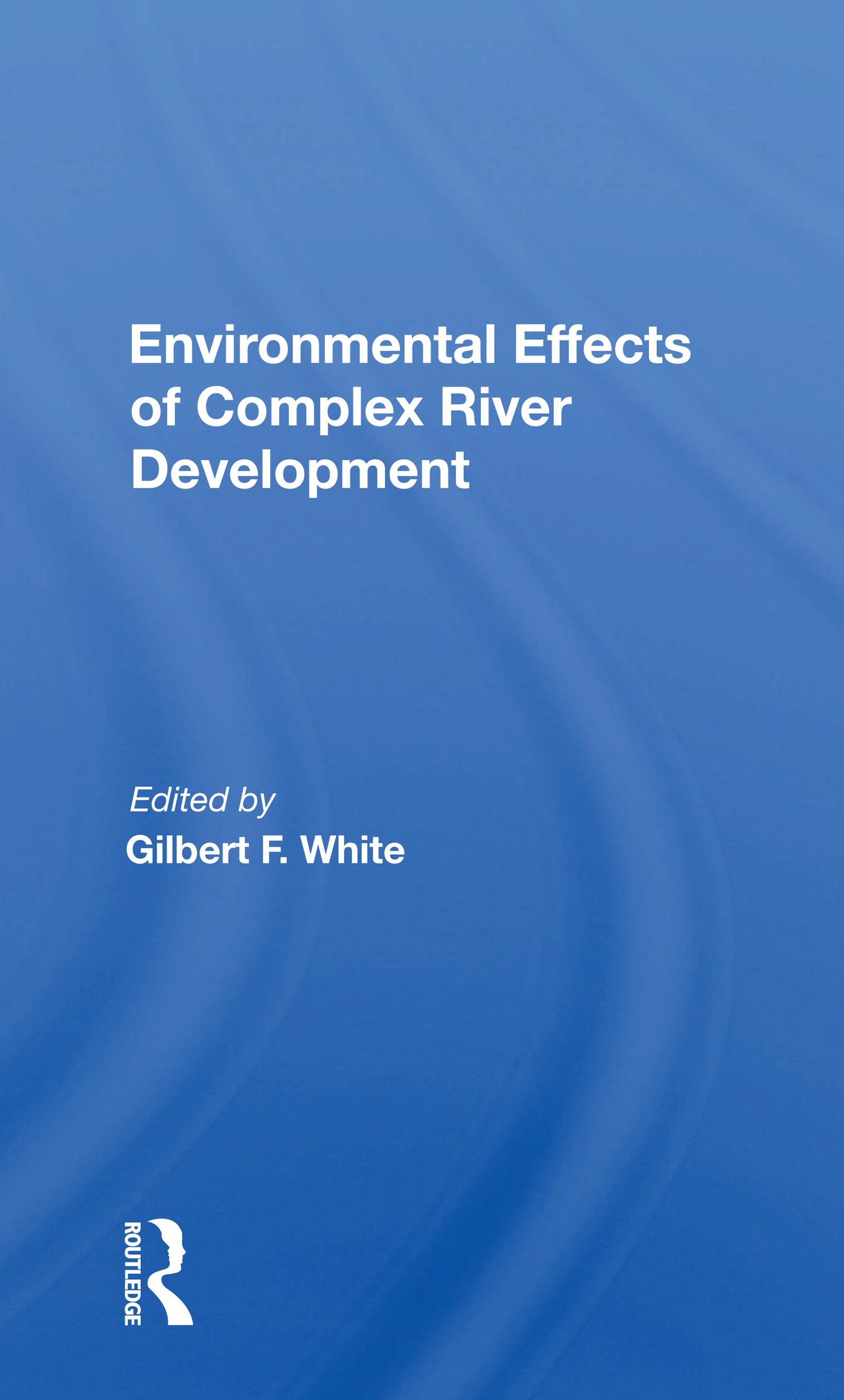 Environmental Effects of Complex River Development