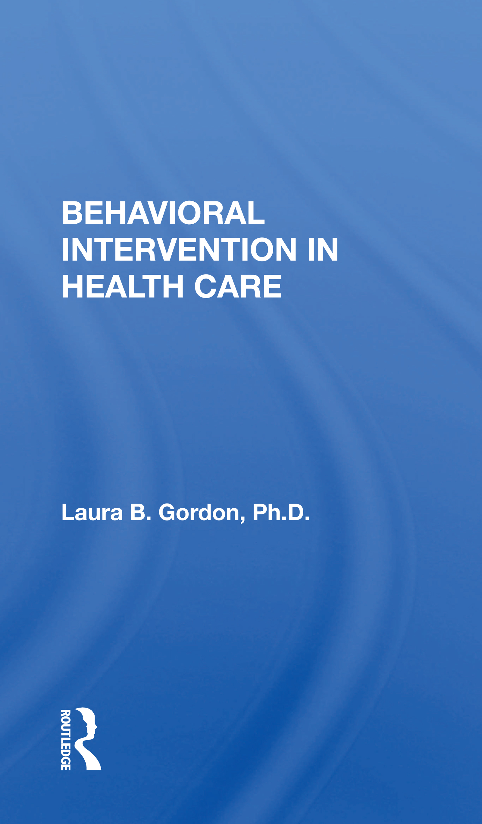 Behavioral Intervention in Health Care