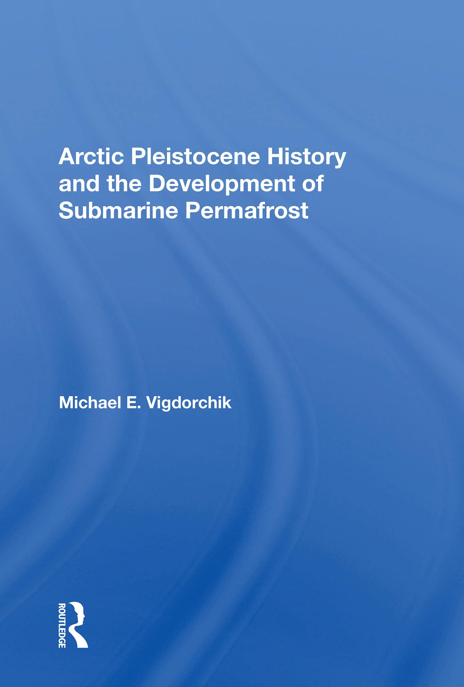 Arctic Pleistocene History and the Development of Submarine Permafrost