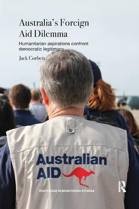 Australia's Foreign Aid Dilemma: Humanitarian aspirations confront democratic legitimacy book cover