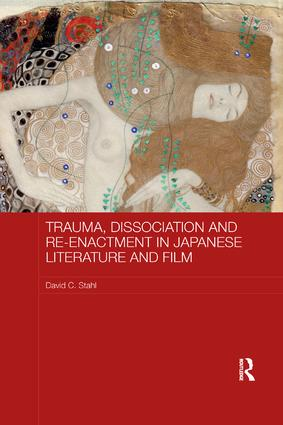 Trauma, Dissociation and Re-enactment in Japanese Literature and Film book cover