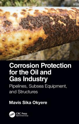 Corrosion Protection for the Oil and Gas Industry: Pipelines, Subsea Equipment, and Structures, 1st Edition (Hardback) book cover
