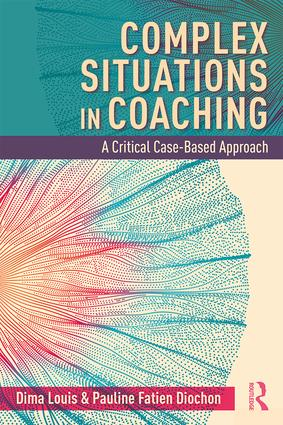 Complex Situations in Coaching: A Critical Case-Based Approach book cover