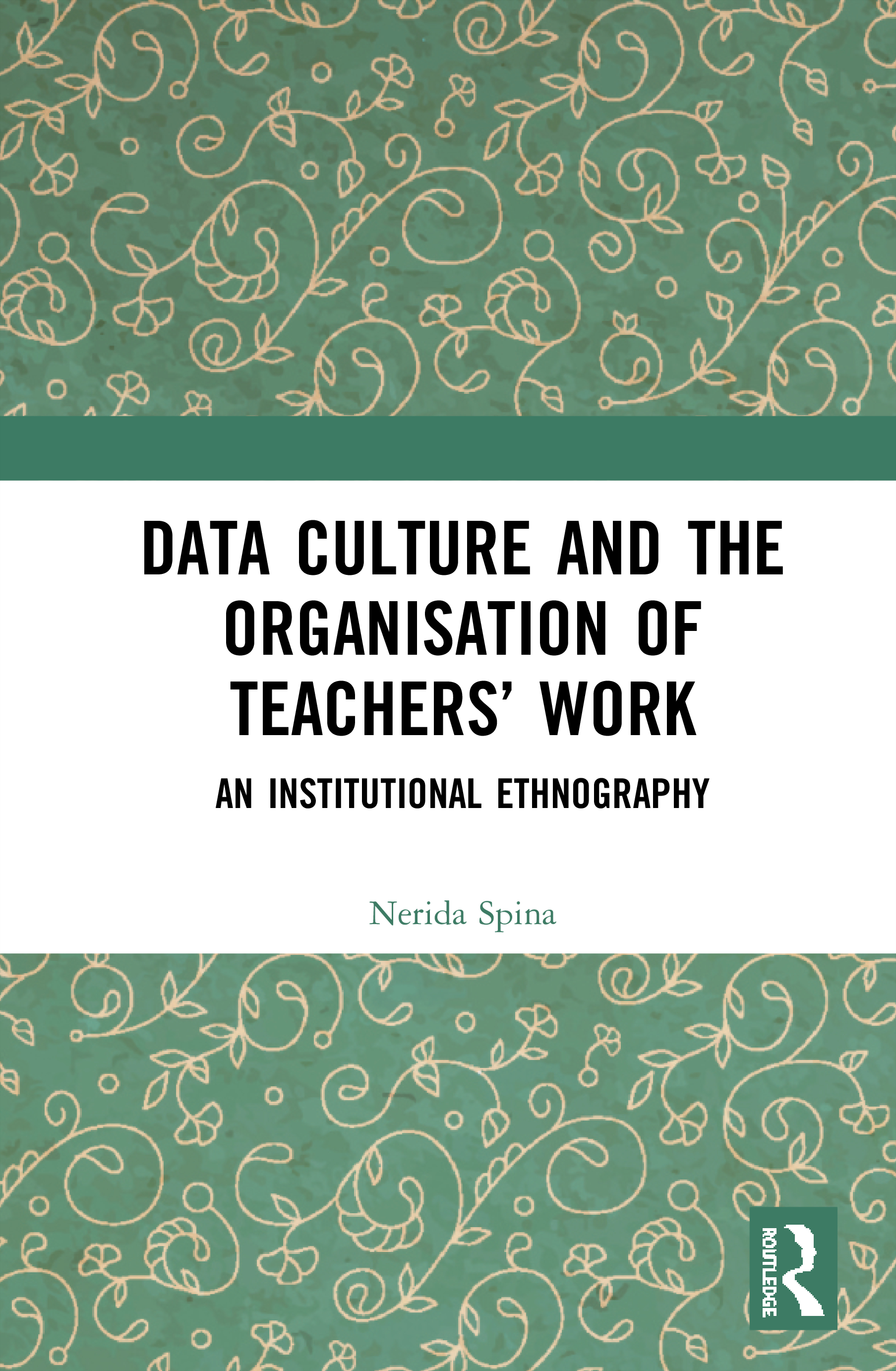 Data Culture and the Organisation of Teachers' Work: An Institutional Ethnography book cover