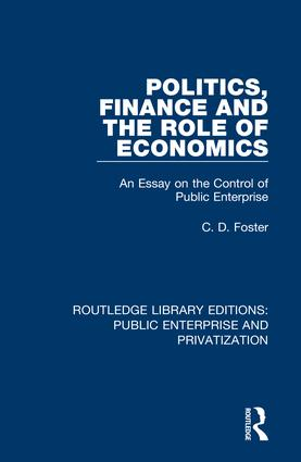 Politics, Finance and the Role of Economics: An Essay on the Control of Public Enterprise book cover