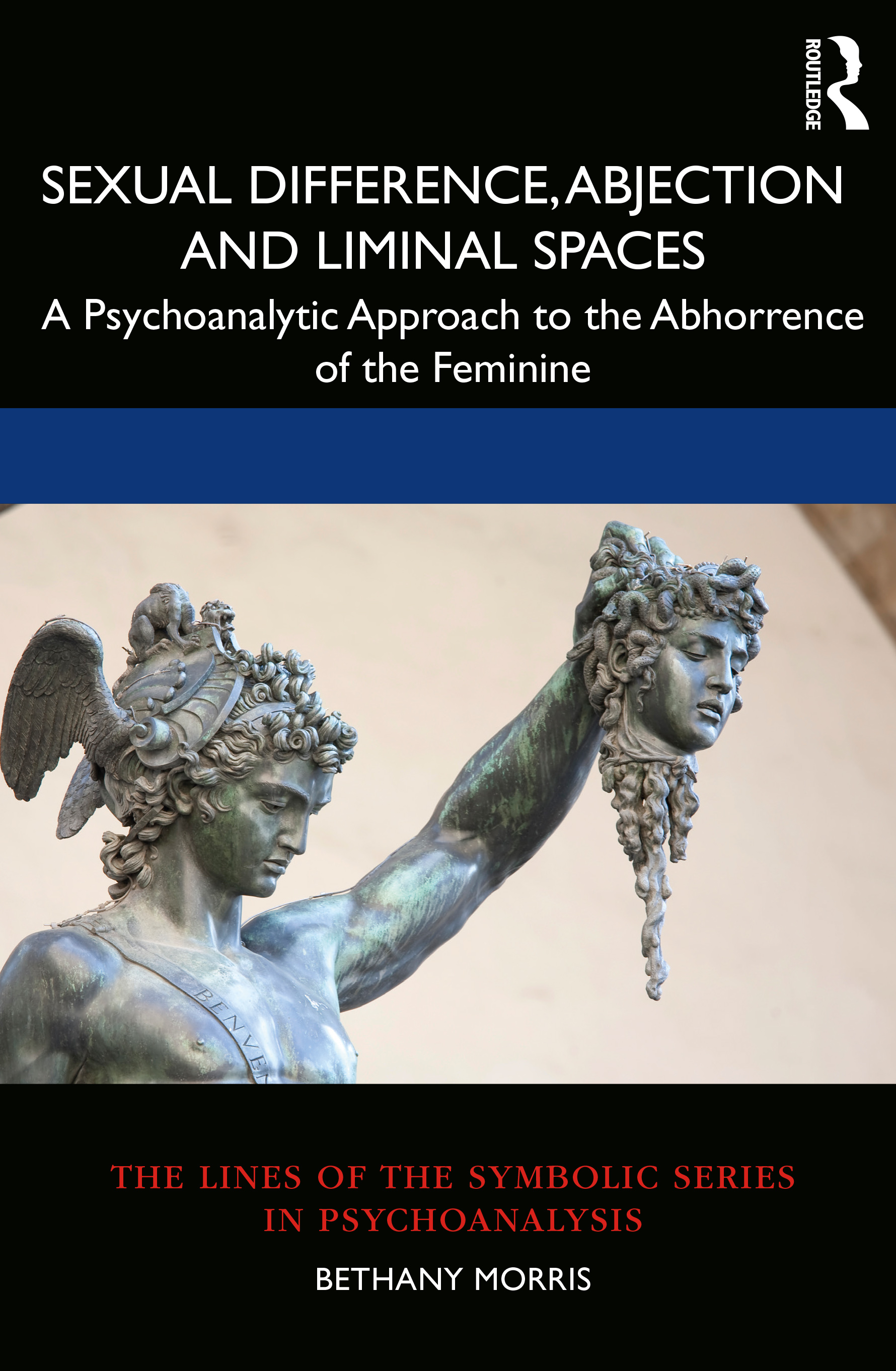 Sexual Difference, Abjection and Liminal Spaces: A Psychoanalytic Approach to the Abhorrence of the Feminine book cover