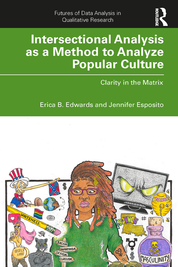 Intersectional Analysis as a Method to Analyze Popular Culture: Clarity in the Matrix book cover