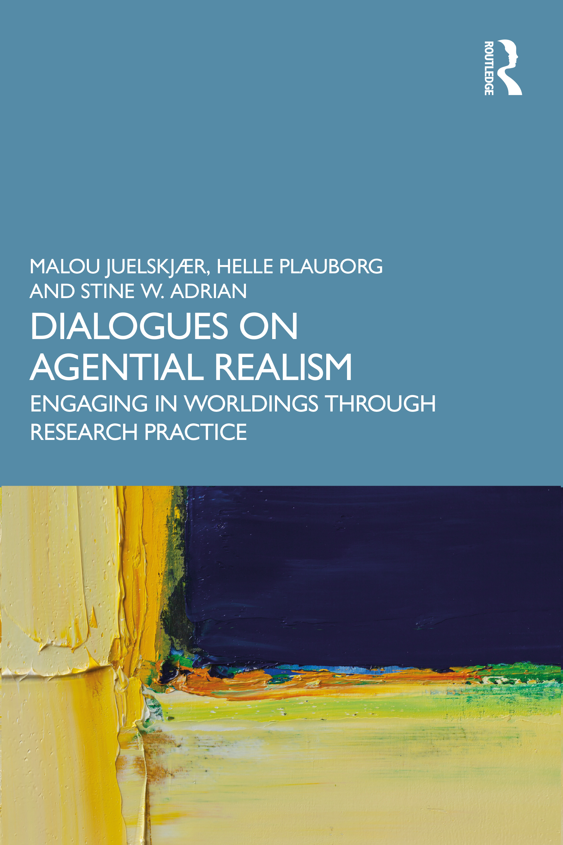 Dialogues on Agential Realism: Engaging in Worldings through Research Practice book cover