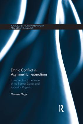 Ethnic Conflict in Asymmetric Federations: Comparative Experience of the Former Soviet and Yugoslav Regions, 1st Edition (Paperback) book cover