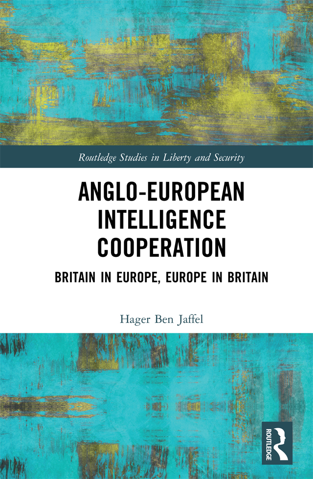 Anglo-European Intelligence Cooperation: Britain in Europe, Europe in Britain, 1st Edition (Hardback) book cover