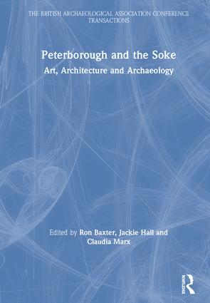 Peterborough and the Soke: Art, Architecture and Archaeology book cover