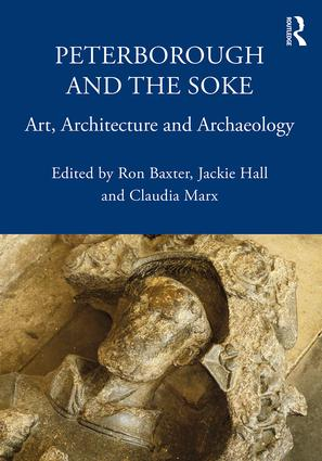Peterborough and the Soke: Art, Architecture and Archaeology, 1st Edition (e-Book) book cover