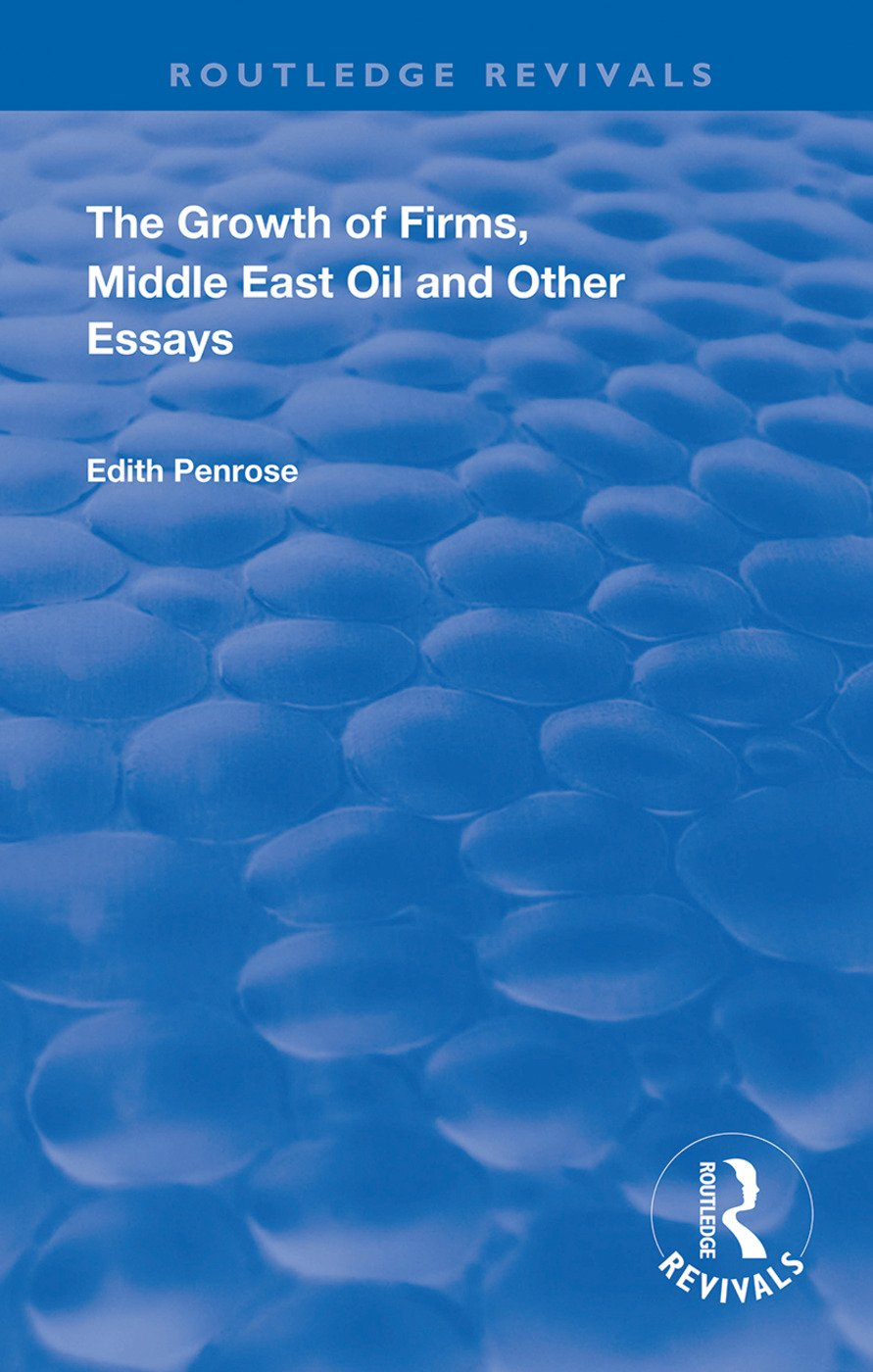 The Growth of Firms, Middle East Oil and Other Essays: 1st Edition (Hardback) book cover