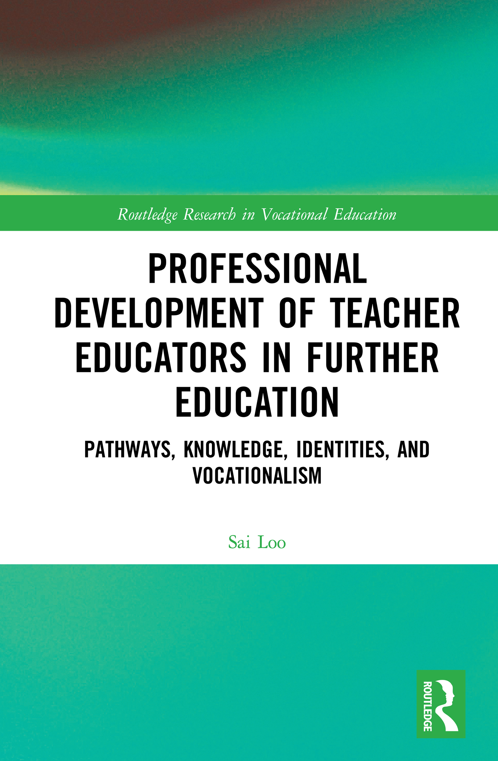 Professional Development of Teacher Educators in Further Education: Pathways, Knowledge, Identities and Vocationalism, 1st Edition (Hardback) book cover
