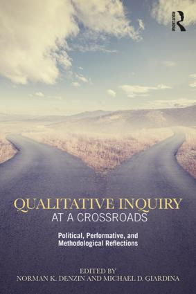 Qualitative Inquiry at a Crossroads: Political, Performative, and Methodological Reflections book cover