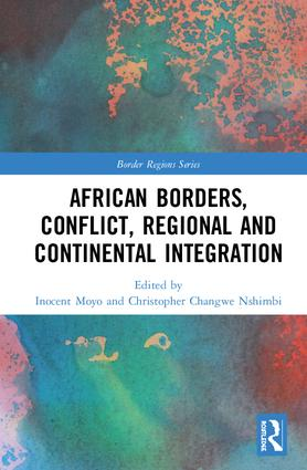 African Borders, Conflict, Regional and Continental Integration book cover