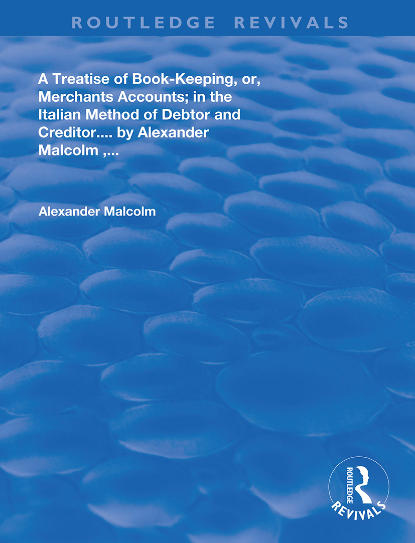 A treatise of book-keeping, or, merchant accounts: in the Italian method of debtor and creditor book cover