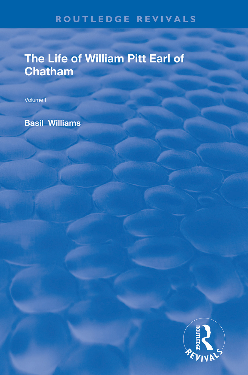 The Life of Wiliam Pitt Earl of Chatham: Volume 1 book cover