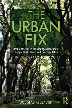 The Urban Fix: Resilient Cities in the War Against Climate Change, Heat Islands and Overpopulation book cover