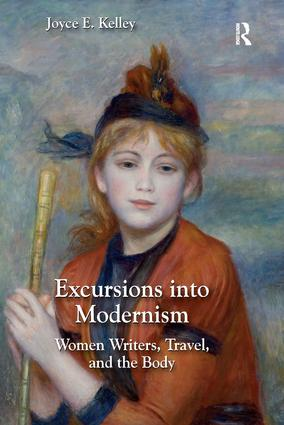 Excursions into Modernism: Women Writers, Travel, and the Body, 1st Edition (Paperback) book cover