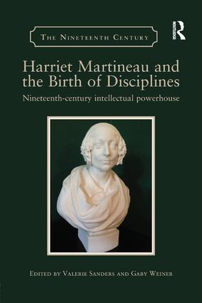 Harriet Martineau and the Birth of Disciplines: Nineteenth-century intellectual powerhouse book cover