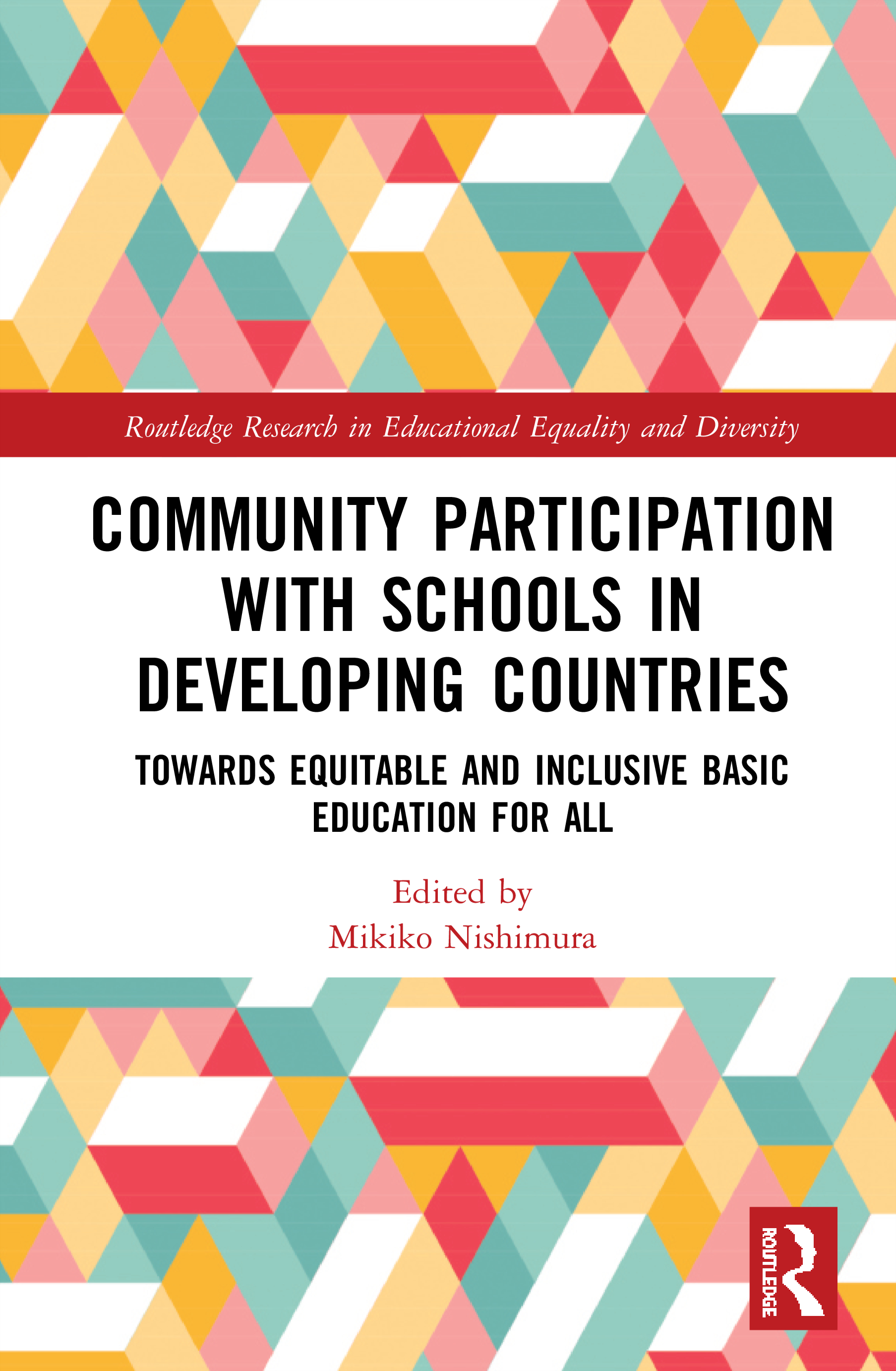 Community Participation in Schools in Developing Countries: Towards Equitable and Inclusive Basic Education for All book cover
