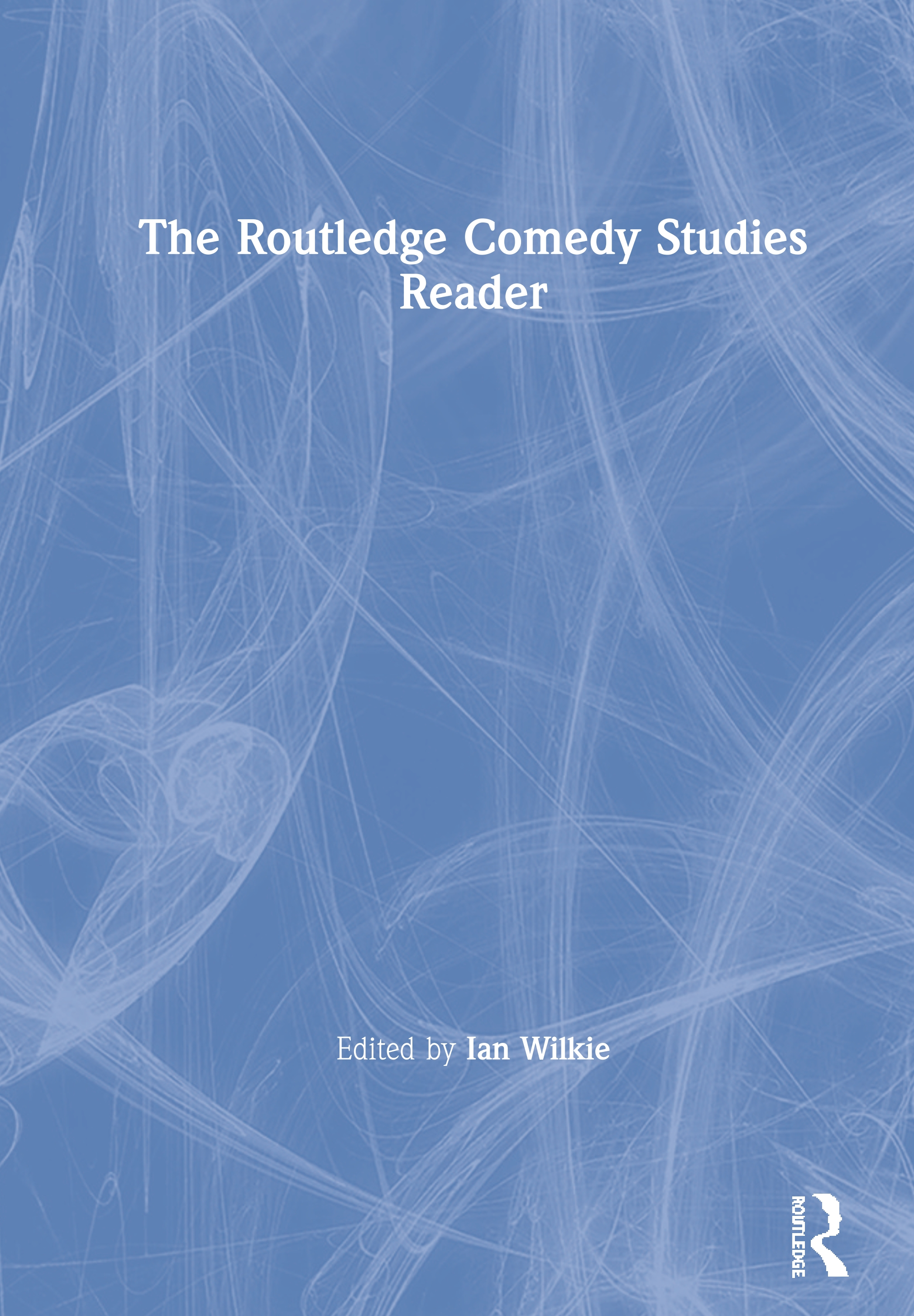 The Routledge Comedy Studies Reader: 1st Edition (Hardback) book cover