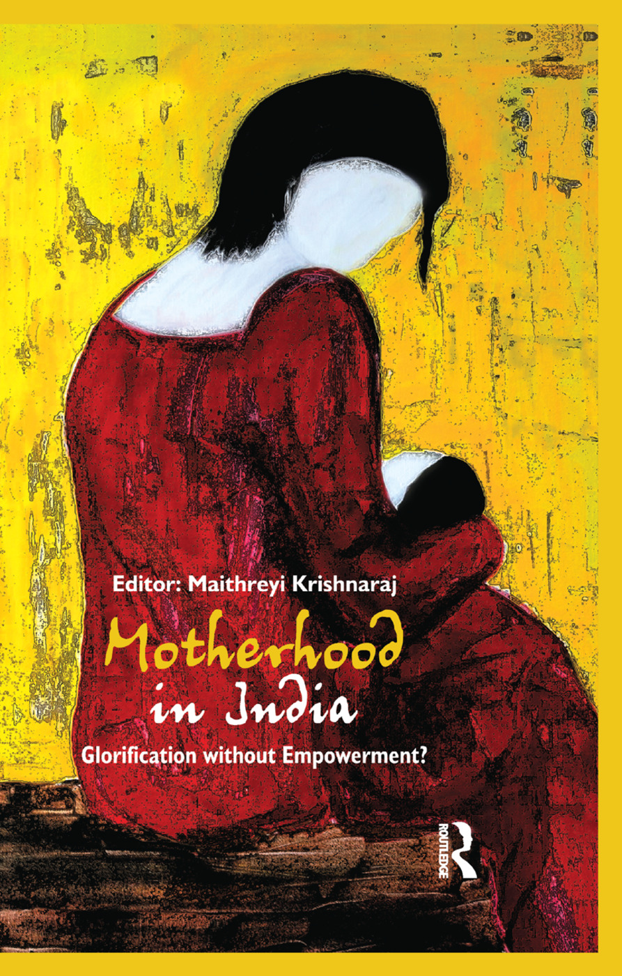 Motherhood in India: Glorification without Empowerment? book cover