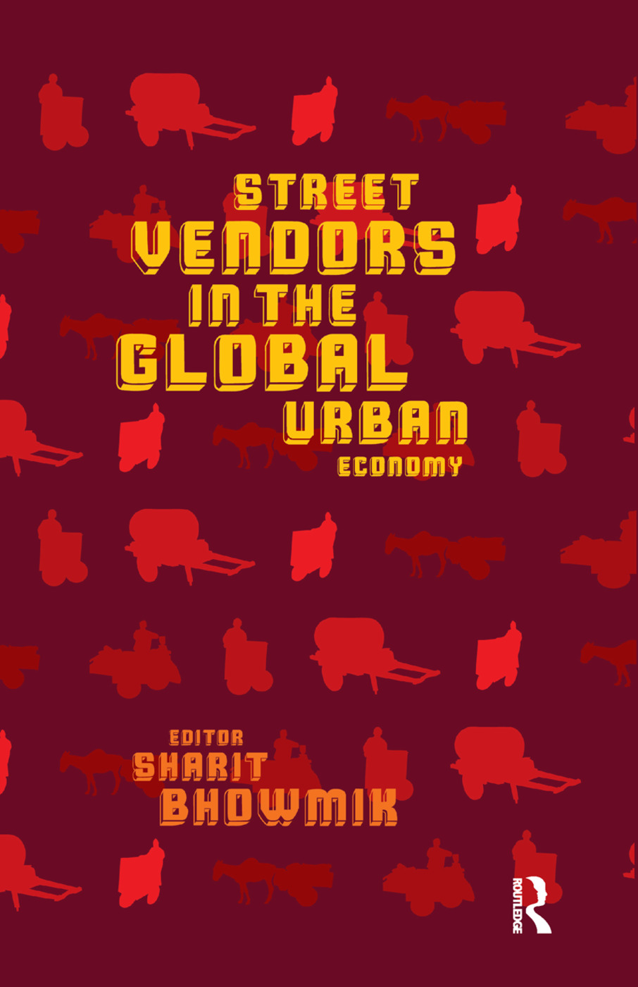 Street Vendors in the Global Urban Economy: 1st Edition (Paperback) book cover