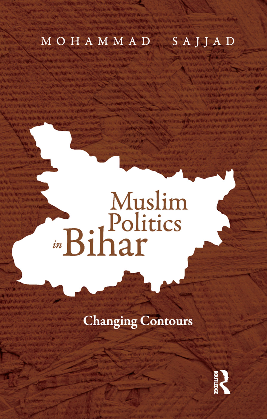 Muslim Politics in Bihar: Changing Contours, 1st Edition (Paperback) book cover