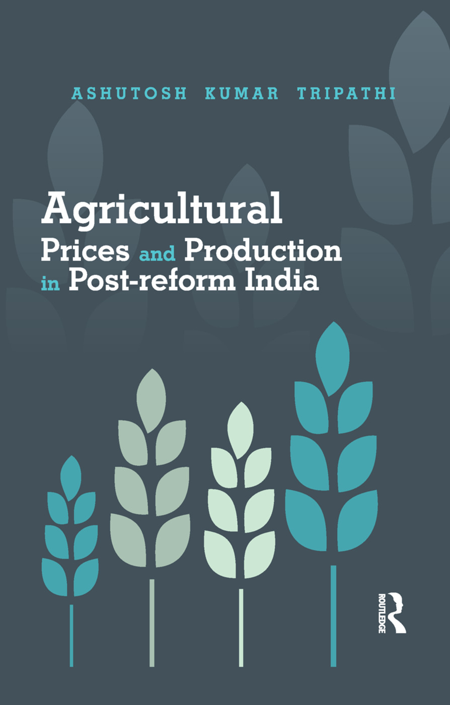 Agricultural Prices and Production in Post-reform India: 1st Edition (Paperback) book cover