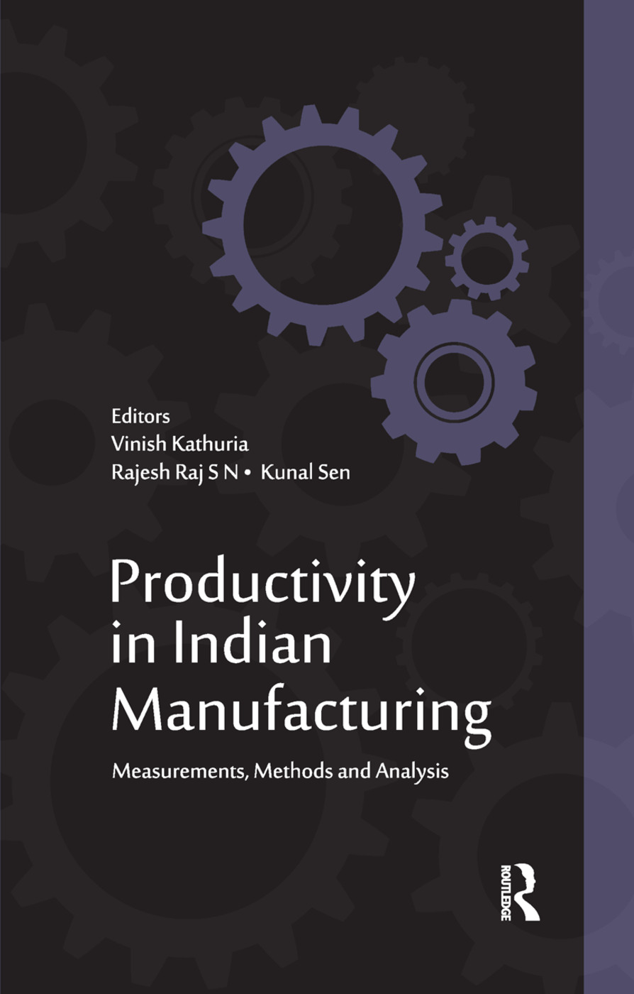 Productivity in Indian Manufacturing: Measurements, Methods and Analysis book cover
