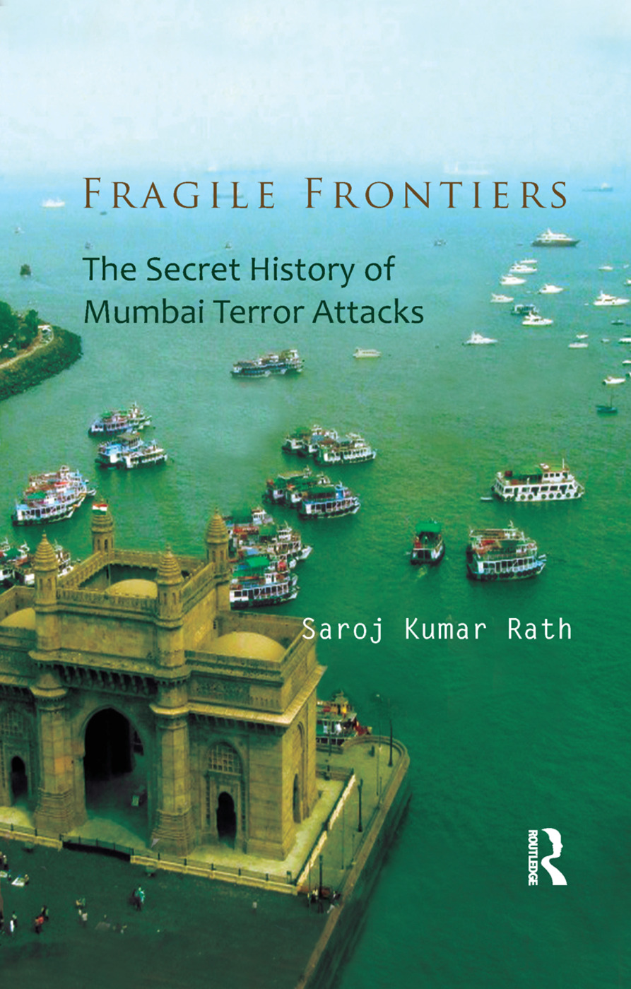 Fragile Frontiers: The Secret History of Mumbai Terror Attacks, 1st Edition (Paperback) book cover