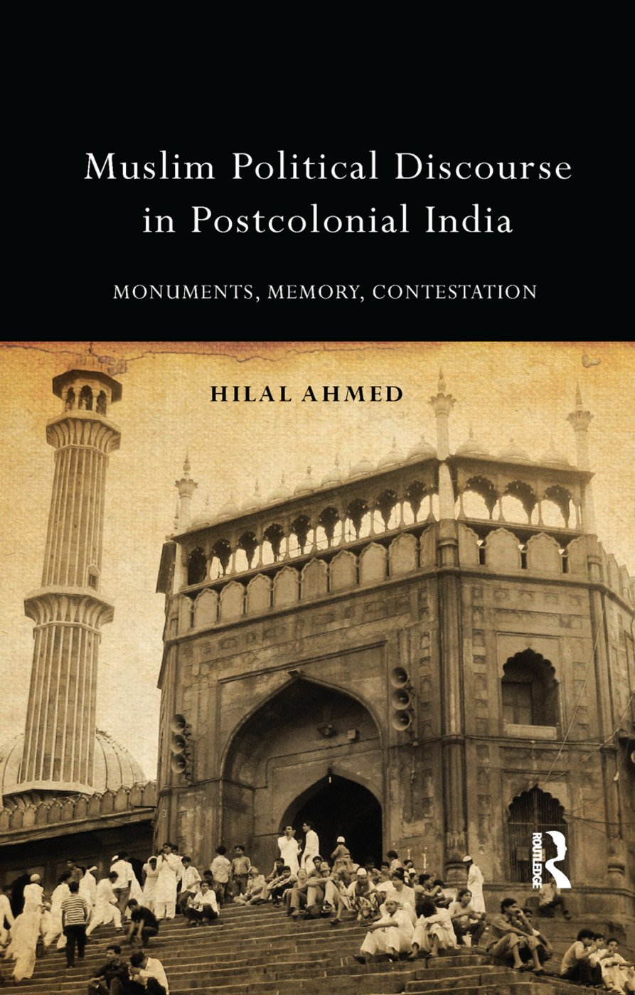Muslim Political Discourse in Postcolonial India: Monuments, Memory, Contestation, 1st Edition (Paperback) book cover