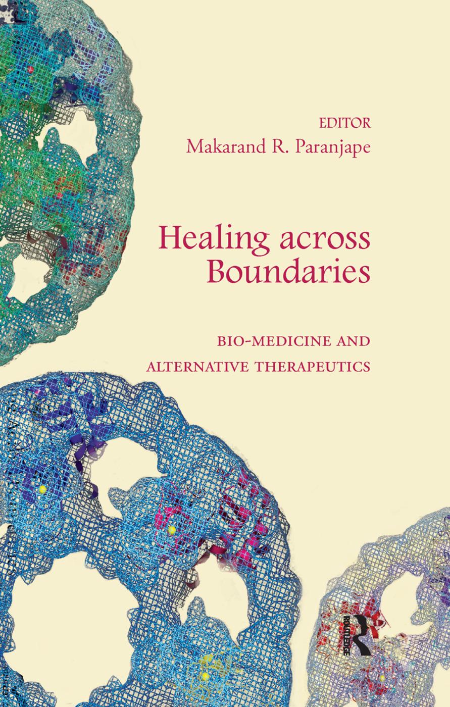 Healing across Boundaries: Bio-medicine and Alternative Therapeutics, 1st Edition (Paperback) book cover